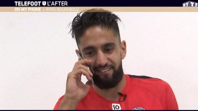 Téléfoot, l'After - On my phone : Ryad Boudebouz