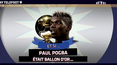 MyTELEFOOT - Et si Paul Pogba était Ballon d'Or