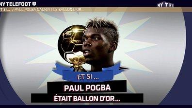 MyTELEFOOT - Et si Paul Pogba était Ballon d'Or