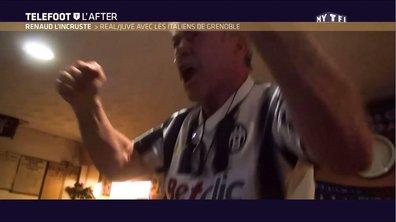 Téléfoot, l'After - Renaud l'incruste : Real/Juve avec les Italiens de Grenoble