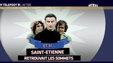 MyTELEFOOT L'After - Et si Saint-Etienne retrouvait les sommets