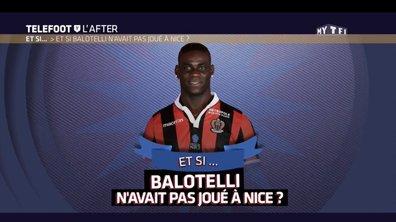 Téléfoot, l'After - Et si... Balotelli n'avait pas joué à Nice