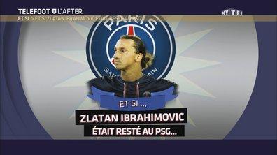 Téléfoot, l'After - Et si Zlatan Ibrahimovic était resté au PSG