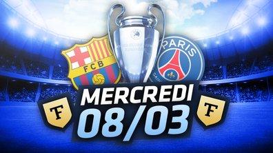 La Quotidienne du 08/03 : Spéciale Barça-PSG