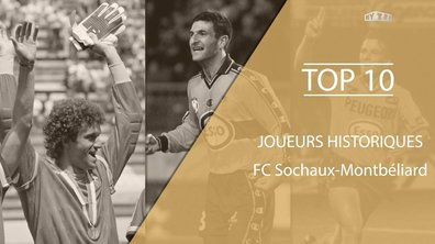 Top 10 : Les légendes du FC Sochaux-Montbéliard