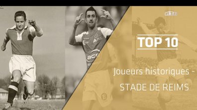 Top 10 : Les légendes du Stade de Reims