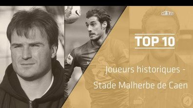 Top 10 : Les légendes du Stade Malherbe Caen