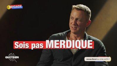 """La Brigade : """"Mourir peut attendre"""", le James Bond qu'on attendait tous"""