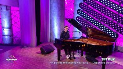 """Tim Dup : """"un peu de mélancolie heureuse """" en live dans Quotidien (exclu web)"""