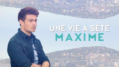 Une vie à Sète : Maxime