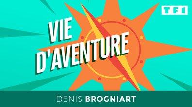 Vie d'aventure, de Denis Brogniart