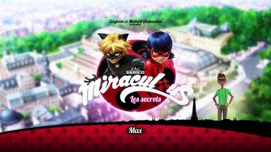 Miraculous  Les secrets - EP15 -  Max