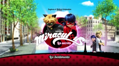Miraculous Les secrets - EP36 - Les Sentiments