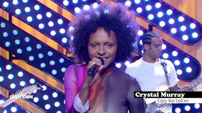 "Crystal Murray : ""Easy like before"" en live pour Quotidien (exclu web)"