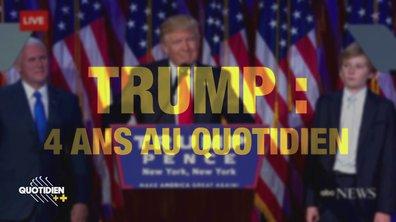 Quotidien ++ spécial élection américaine: Trump, 4 ans au quotidien