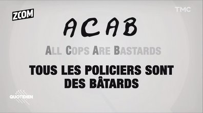 Zoom : d'où vient le ACAB, All Cops are bastards ?