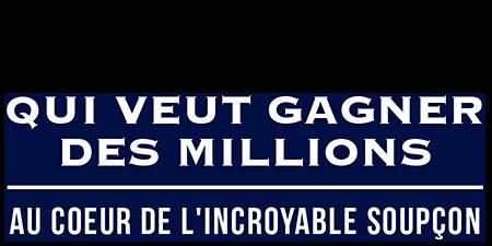 logo Qui veut gagner des millions : au cœur de l'incroyable soupçon