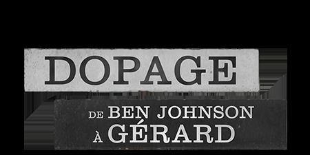 logo Dopage: de Ben Johnson à Gérard