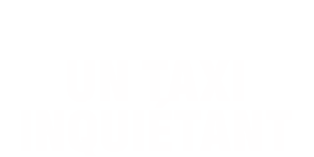 logo Un taxi inquiétant