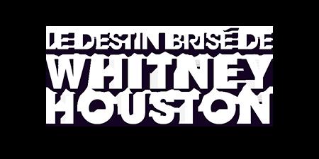 logo Le destin brisé de Whitney Houston : la chute d'une étoile