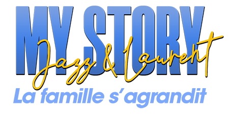 logo MyStory : Jazz et Laurent, la famille s'agrandit