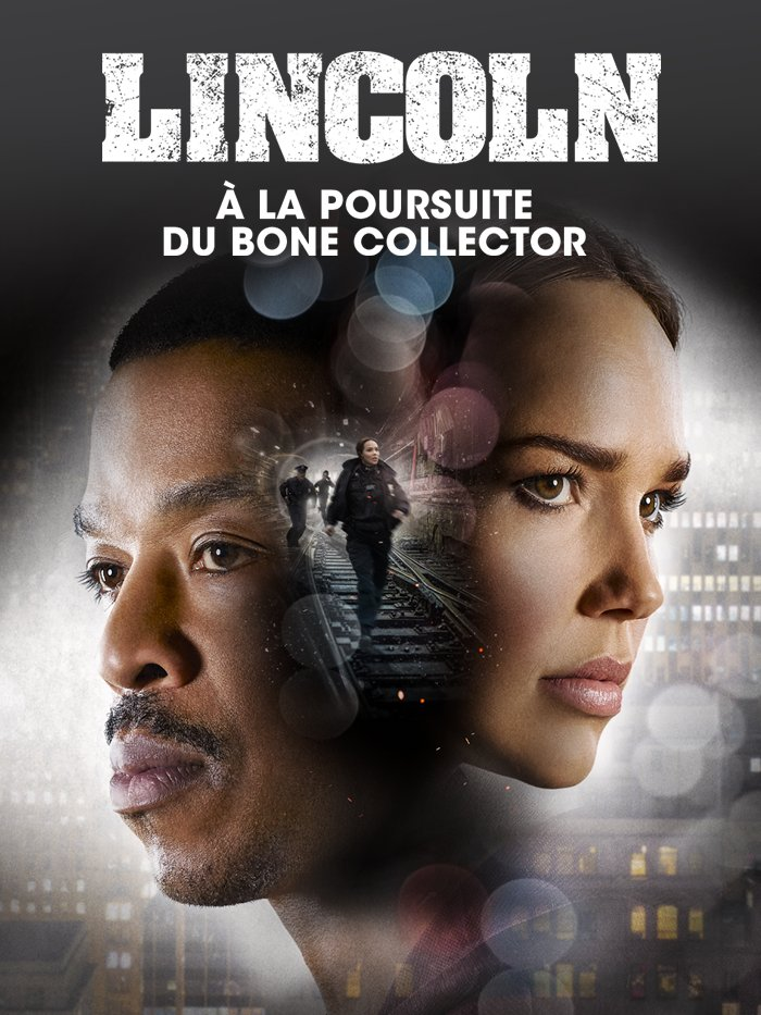 Lincoln : A la poursuite du Bone Collector