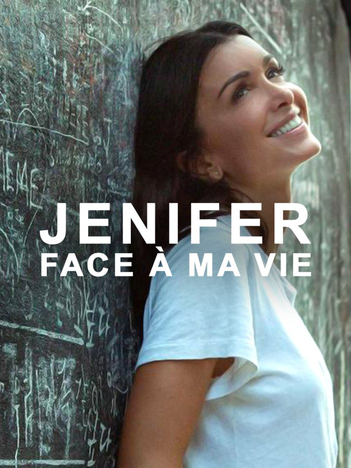 Jenifer : face à  ma vie