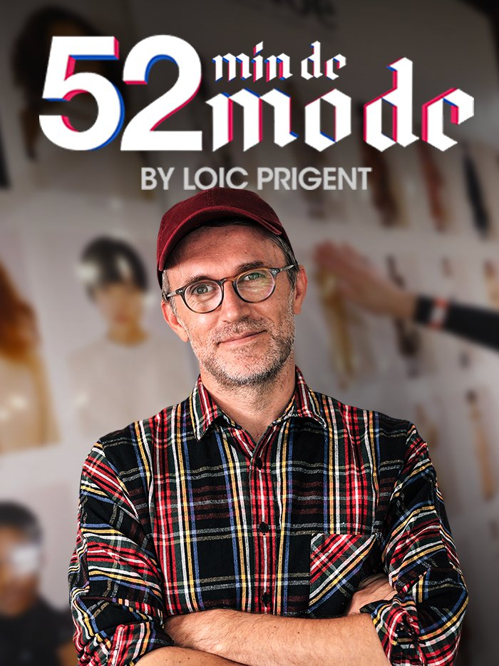 52' minutes de Mode by Loïc Prigent