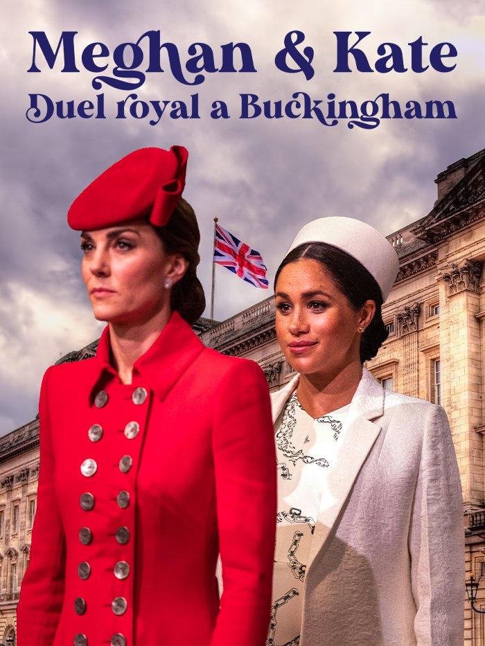 Meghan et Kate : duel royal à Buckingham