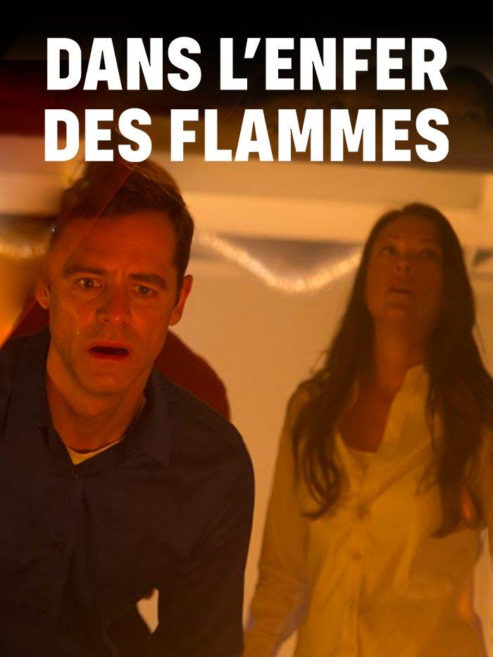 Dans l'enfer des flammes