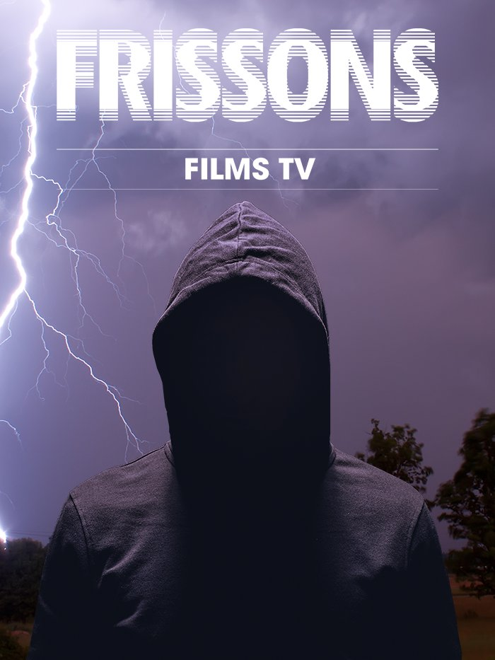 Frissons - Films TV