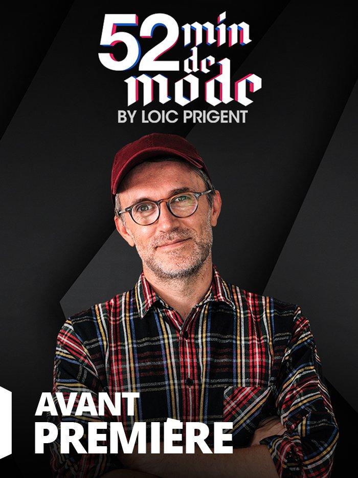 52 minutes de Mode by Loïc Prigent