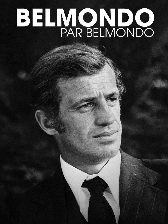 Jean-Paul Belmondo : Belmondo par Belmondo