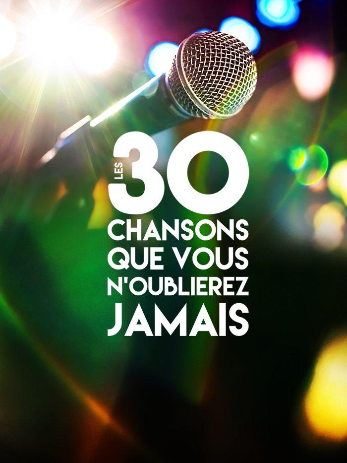 Les 30 chansons que vous n'oublierez jamais