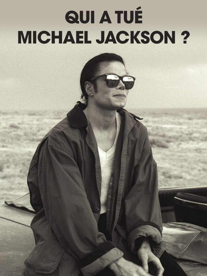 Qui a tué Michael Jackson ? 10 ans déjà