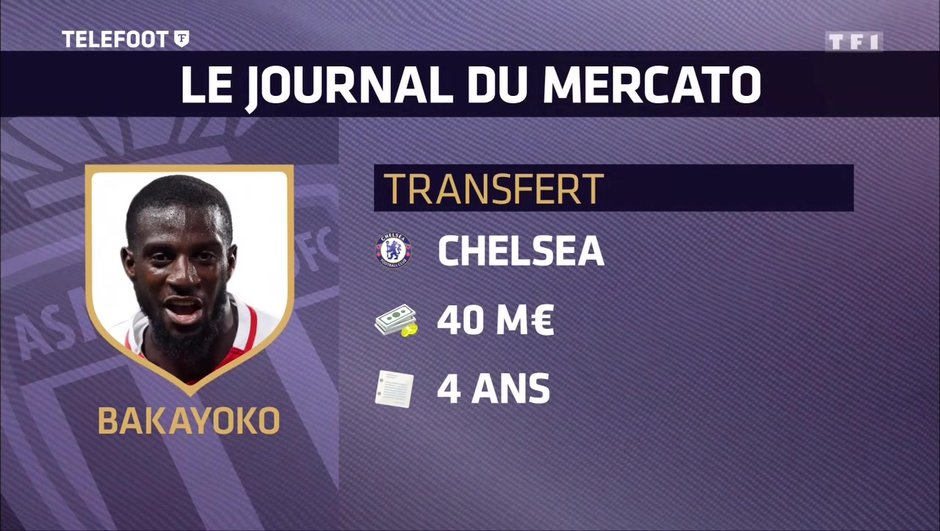 [Exclu Téléfoot 25/06] - Mercato : Tiémoué Bakayoko va s'engager avec Chelsea (pour 4 ans)