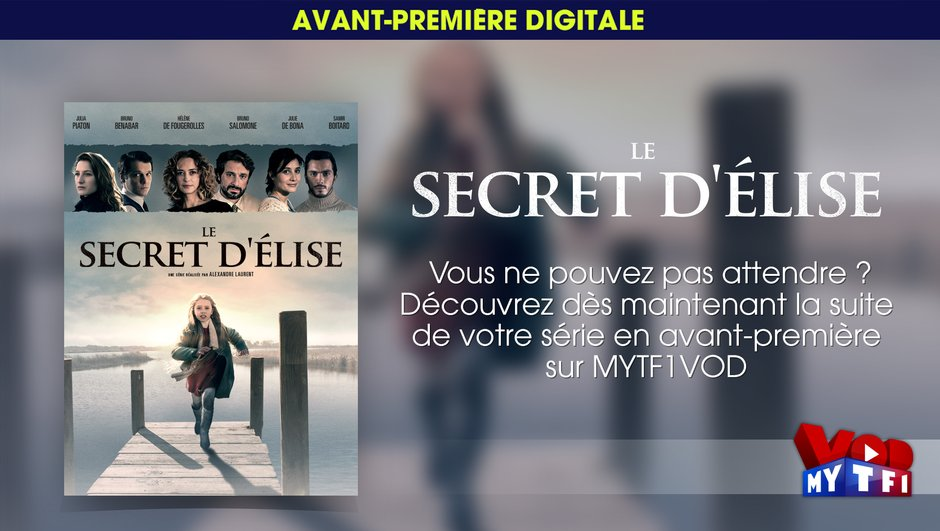 secret-d-elise-final-de-serie-evenement-premiere-mytf1vod-9938360