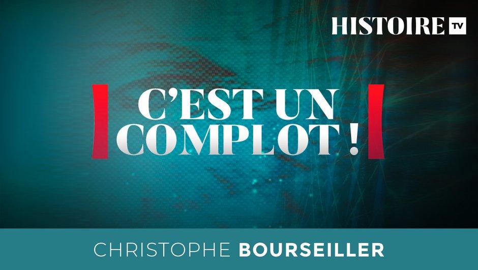 Tous les podcasts C'est un complot ! avec Christophe Bourseiller