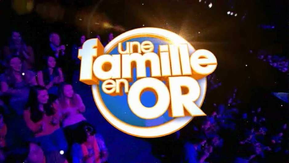 Et si vous participiez aux nouvelles émissions d'Une Famille en Or ?