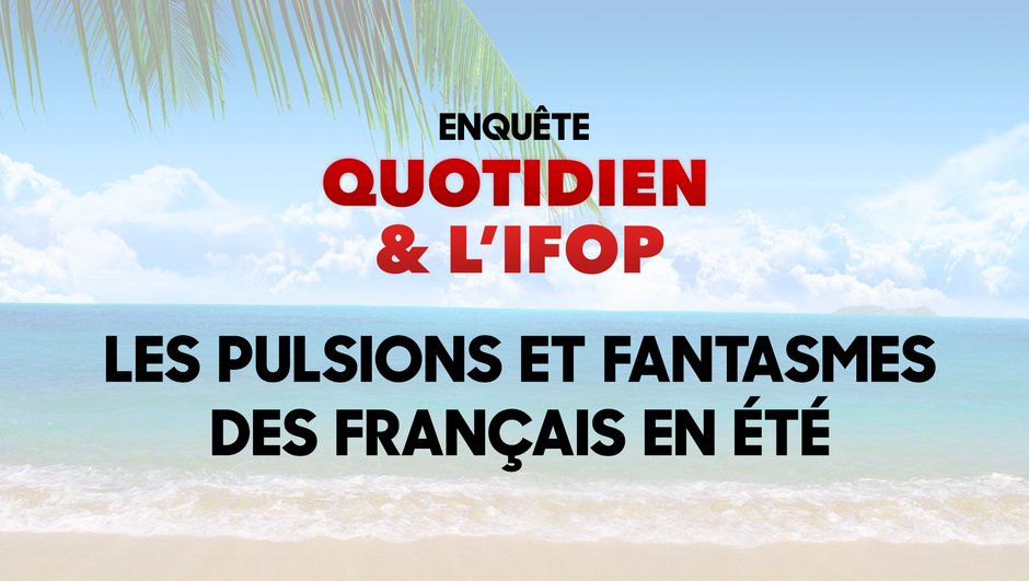 sea-sex-and-sun-resultats-sondage-ifop-x-quotidien-fantasmes-pulsions-francais-ete-7210082