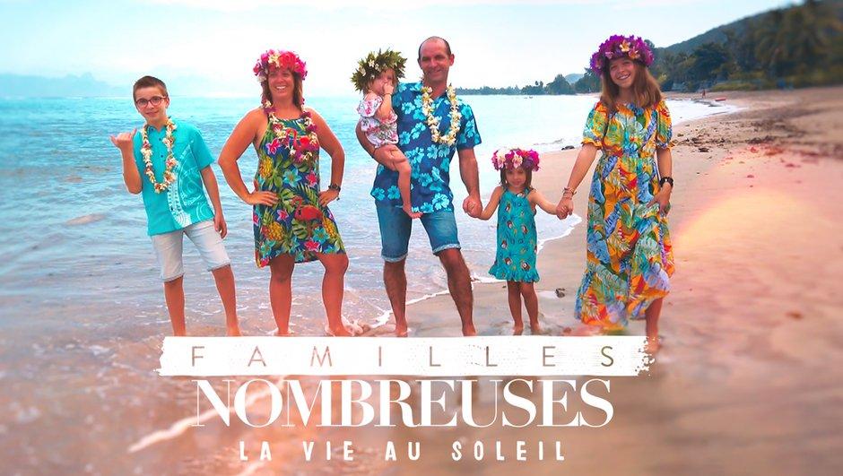 Familles nombreuses : la vie au soleil - Voyagez à travers l'incroyable vie de 6 nouvelles familles !