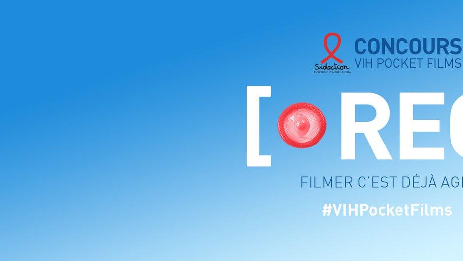 Le concours VIH Pocket Films : Filmer c'est déjà agir